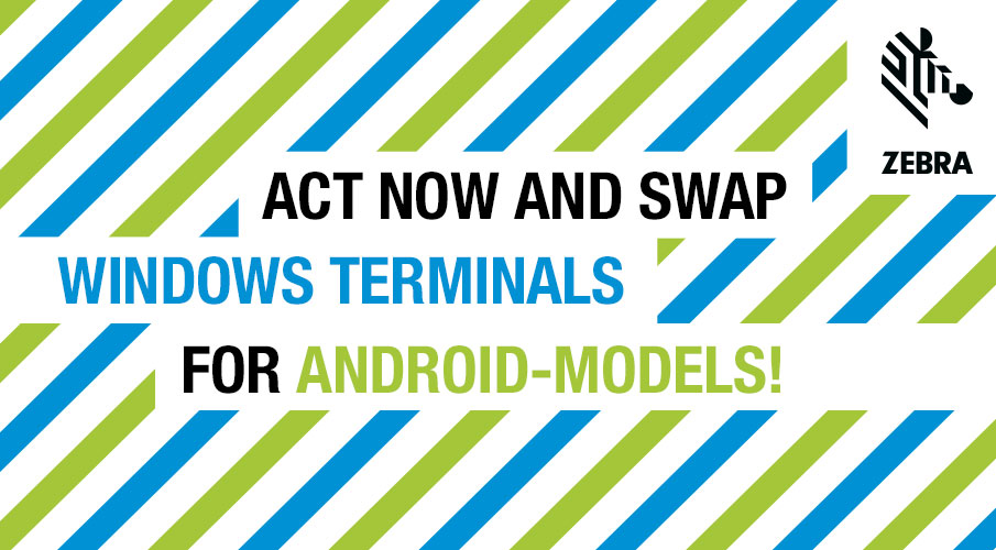 Secure a rebate now when you swap Windows terminals for Android models!